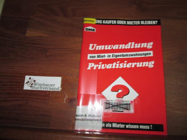 Umwandlung von Miet- in Eigentumswohnungen. Privatisierung
