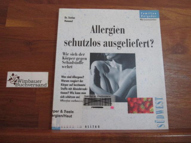 Allergien schutzlos ausgeliefert? : Wie sich der Körper gegen Schadstoffe wehrt.