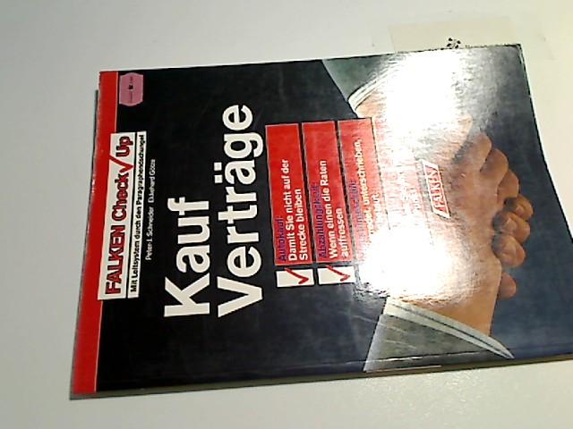 Kaufverträge. Peter-J. Schneider ; Ekkehard Götze, Falken Check-up Rechtsstand: 1. August 1994