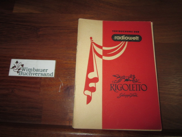 """Rigoletto : Oper in 4 Akten. Dichtung nach Victor Hugos """"Le roi s"""
