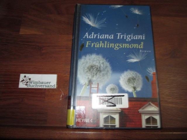 Frühlingsmond : Roman. Aus dem Amerikan. von Susanne Höbel