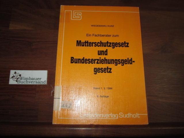 Mutterschutzgesetz /Bundeserziehungsgeldgesetz 8. Aufl.