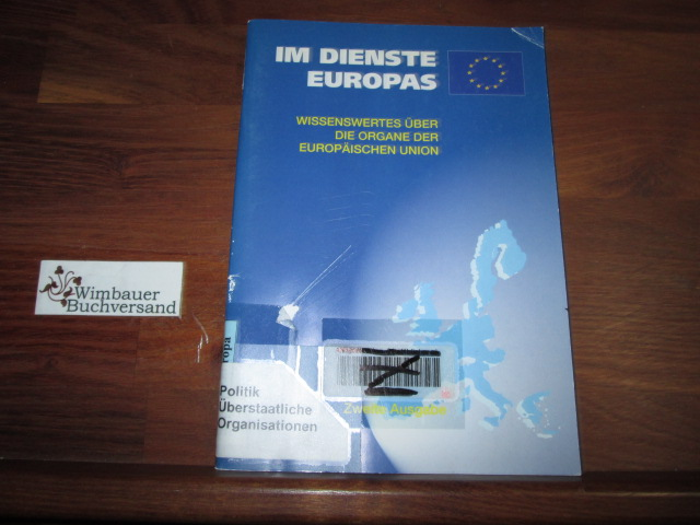 Im Dienste Europas - Wissenswertes über die Organe der Europäischen Union 2. Ausgabe