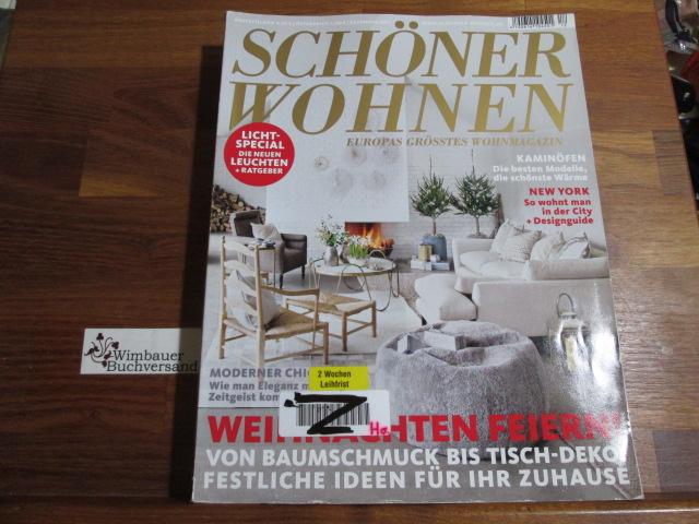 Schöner Wohnen - Europas grösstes Wohnmagazin.- Dezember 2013 : Weihnachten feiern! Die neuen LEuchten, Kaminöfen, New York