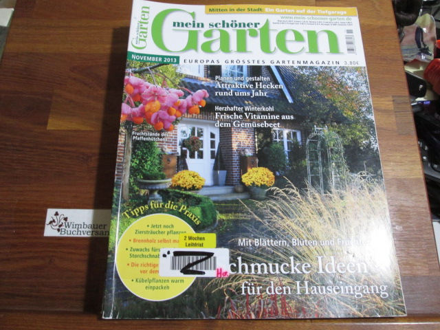 Mein schöner Garten : Europas grösstes Gartenmagazin November 2013 Schmucke Ideen für den Hauseingang