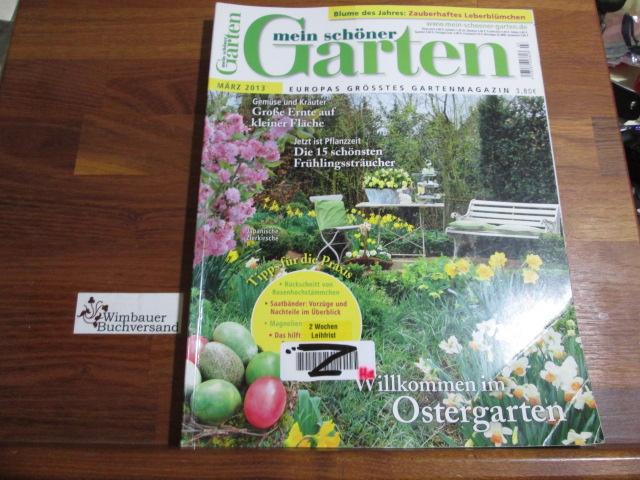 Mein schöner Garten : Europas grösstes Gartenmagazin März 2013 Willkommen im Ostergarten