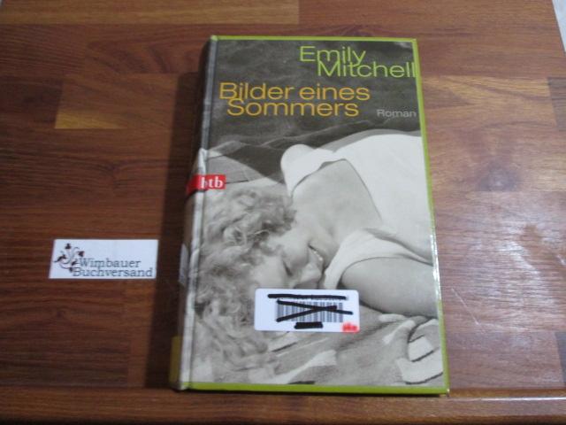 Bilder eines Sommers : Roman. Aus dem Amerikan. von Karen Nölle 1. Aufl.