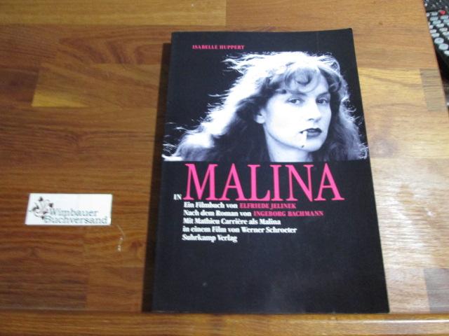 Isabelle Huppert in Malina : ein Filmbuch ; nach dem Roman von Ingeborg Bachmann ; mit Mathieu Carrière als Malina in einem Film von Werner Schroeter. von 1. Aufl.