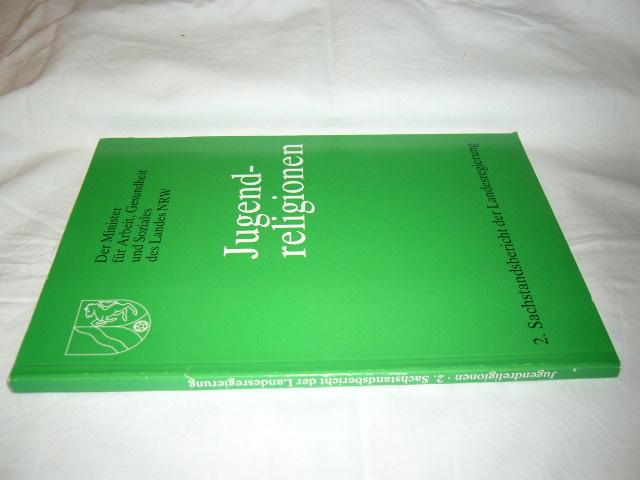 Jugendreligionen. 2. Sachstandsbericht der Landesregierung