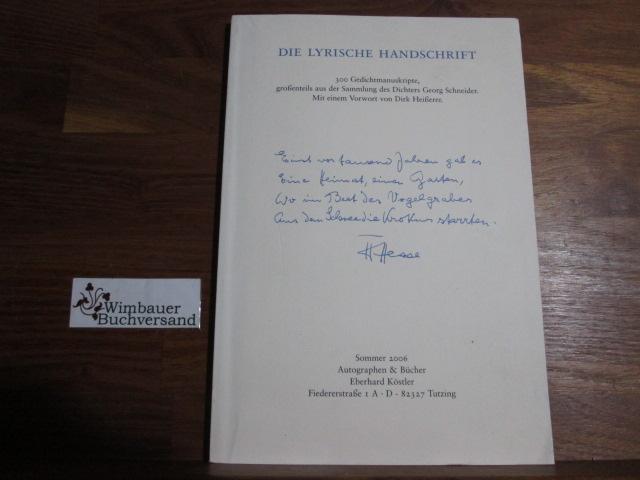 Die lyrische Handschrift : 300 Gedichtmanuskripte, großenteils aus der Sammlung des Dichters Georg Schneider. M. e. Vorw. von Dirk Heißerer