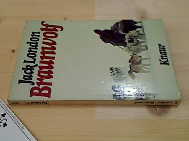 London, Jack : Braunwolf. 3. Aufl.