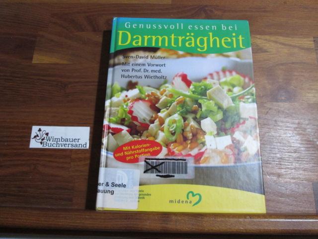 Genussvoll essen bei Darmträgheit : [mit Kalorien- und Nährstoffangabe pro Portion]. unter Mitw. von Margret Tacke und Birgit Bahnsen