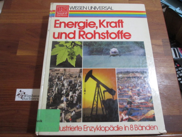 Wissen universal. - 4. Energie, Kraft und Rohstoffe