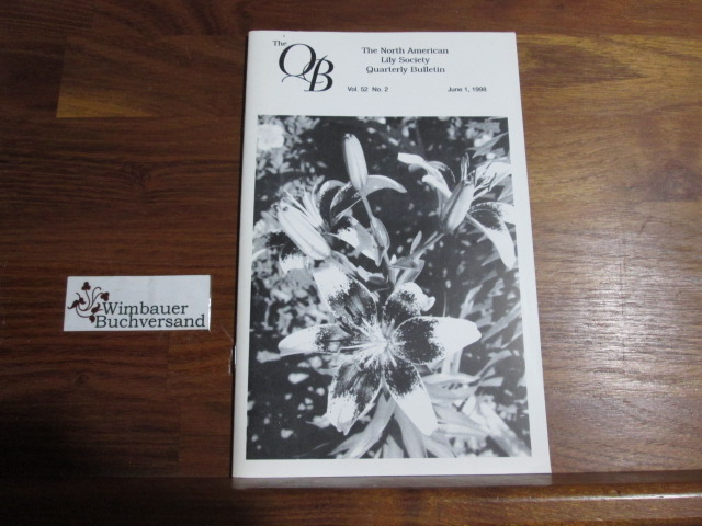 Quarterly Bulletin of THE NORTH AMERICAN LILY SOCIETY, Vol. 52, No 2, June 1, 1998