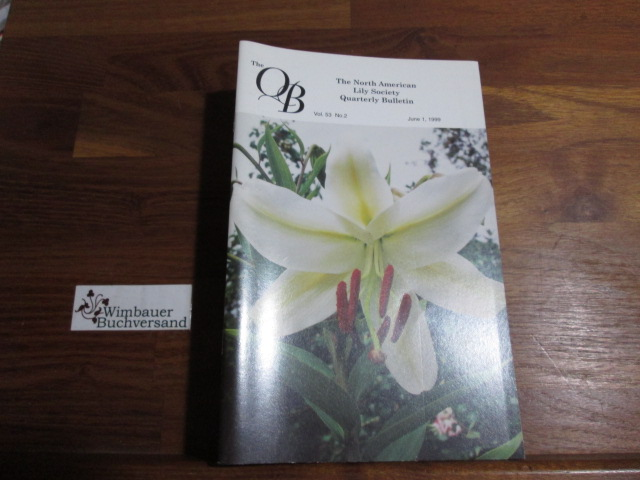 Quarterly Bulletin of THE NORTH AMERICAN LILY SOCIETY, Vol. 53, No 2, June 1, 1999