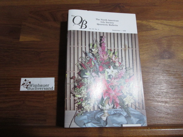 Quarterly Bulletin of THE NORTH AMERICAN LILY SOCIETY, Vol. 53, No 3, September 1, 1999