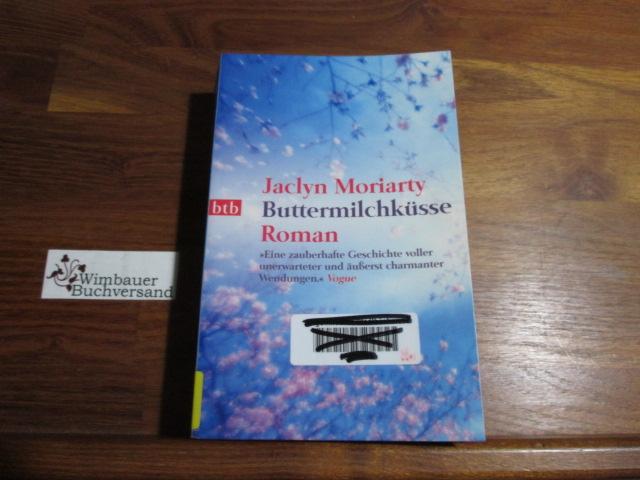 Buttermilchküsse : Roman. Übers. von Mo Zuber, btb ; 73427 Dt. Erstveröff., 1. Aufl.