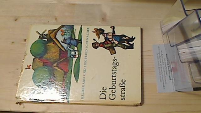 Die Geburtstagsstraße. Hildegard u. Siegfried Schumacher. Ill. von Karl-Georg Hirsch 6. Aufl.
