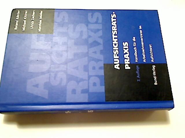 Aufsichtsratspraxis : Handbuch für die Arbeitnehmervertreter im Aufsichtsrat. [hrsg. von der Hans-Böckler-Stiftung]. ... 7., überarb. Aufl.