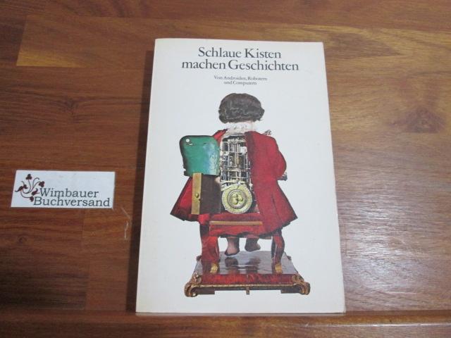Schlaue Kisten machen Geschichten Von Androiden, Robotern und Computern 5. Aufl.