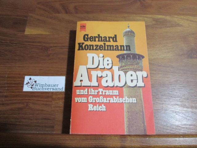 Die Araber und ihr Traum vom Grossarabischen Reich. Heyne-Bücher ; Nr. 7030 : Heyne-Sachbuch Genehmigte, ungekürzte Taschenbuchausg.