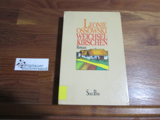 Weichselkirschen : Roman. Piper ; Bd. 471 7. Aufl.