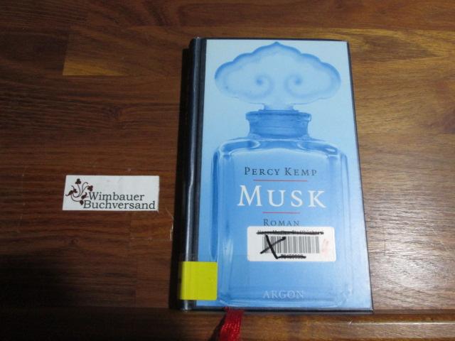 Musk : Roman. Aus dem Franz. von Veronika Cordes