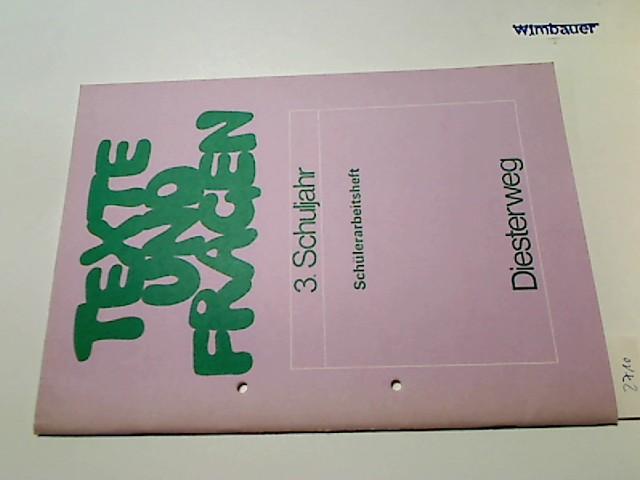 Schülerarbeitsheft : Texte Und Fragen - Lese- Und Arbeitsbuch Für Die Primarstufe 3.Schuljahr 1. Aufl.