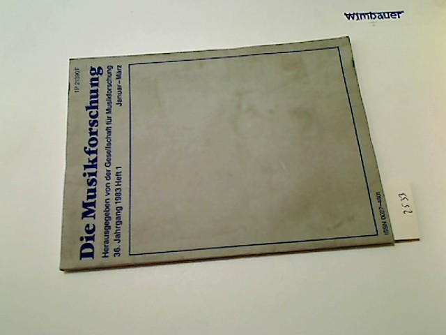 Gesellschaft für Musikforschung (Hg.) : Die Musikforschung. 36. Jahrgang, 1983, Heft 1: Januar-März ( Musik-Forschung)
