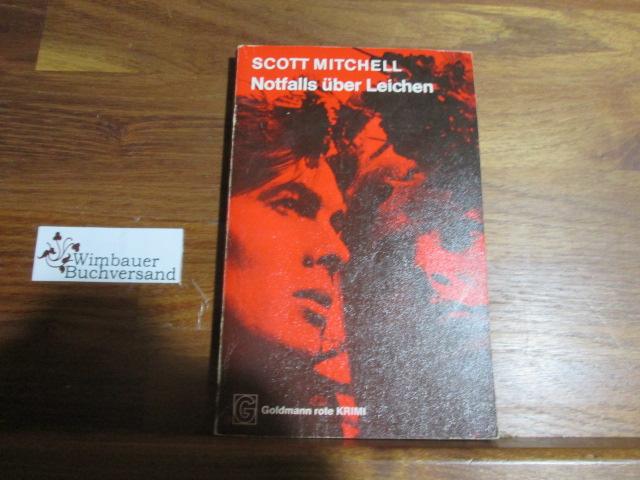 Notfalls über Leichen : Kriminalroman = Obsession. [Ins Dt. übertr. von Fried Holm], [Goldmann-Taschenbücher] ; 4530 : rote Krimi