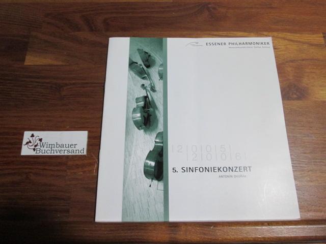 Soltesdz, Stefan : Programmheft: Essener Philharmoniker, 5. Sinfoniekonzert Antonin Dvorak, 8./9. Dezember 2005