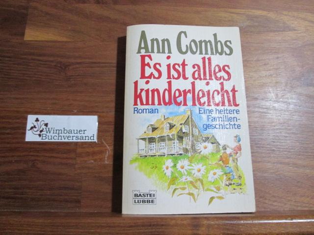 Es ist alles kinderleicht : [Roman ; e. heitere Familiengeschichte]. Aus d. Amerikan. übers. von Barbara Henninges