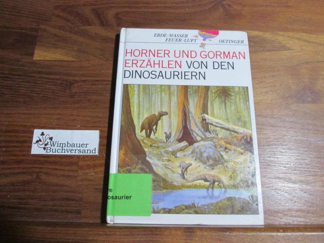 Horner und Gorman erzählen von den Dinosauriern. Bilder von Doug Henderson. [Dt. von Rainer Brand]