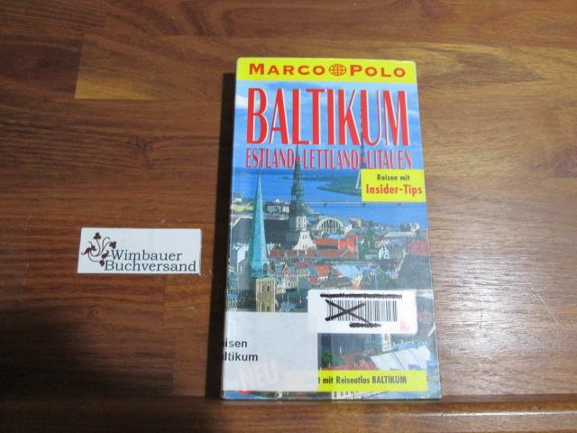 Baltikum : Estland, Lettland, Litauen ; Reisen mit Insider-Tips. diesen Führer schrieb 4., aktualisierte Aufl.