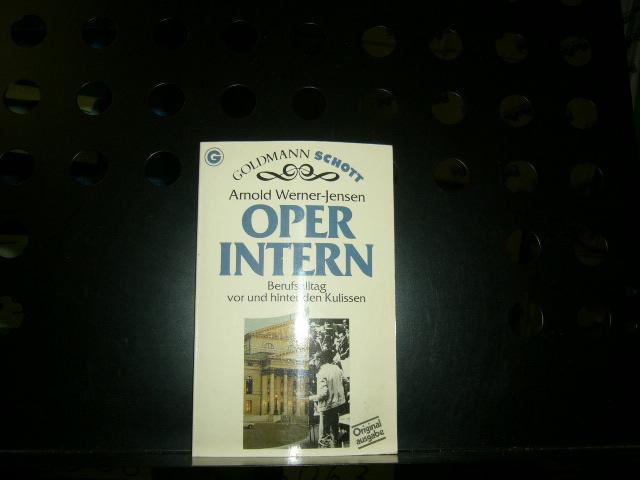 Oper Intern : Berufsalltag vor und hinter den Kulissen. 2. Auflage