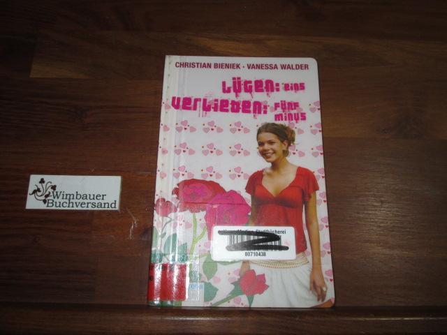 Lügen: eins, Verlieben: fünf minus. ; Vanessa Walder 1. Aufl.