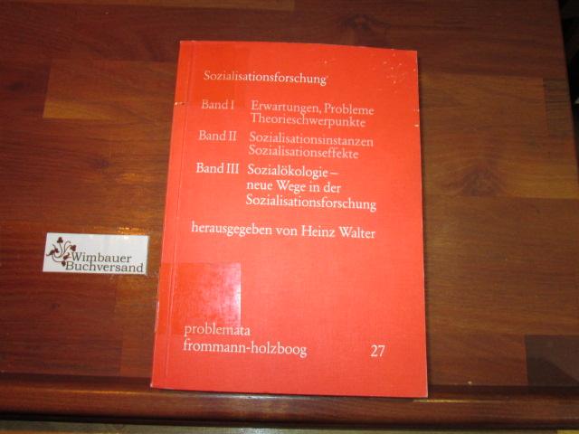 Sozialisationsforschung; Teil: Bd. 3., Sozialökologie : neue Wege in d. Sozialisationsforschung.