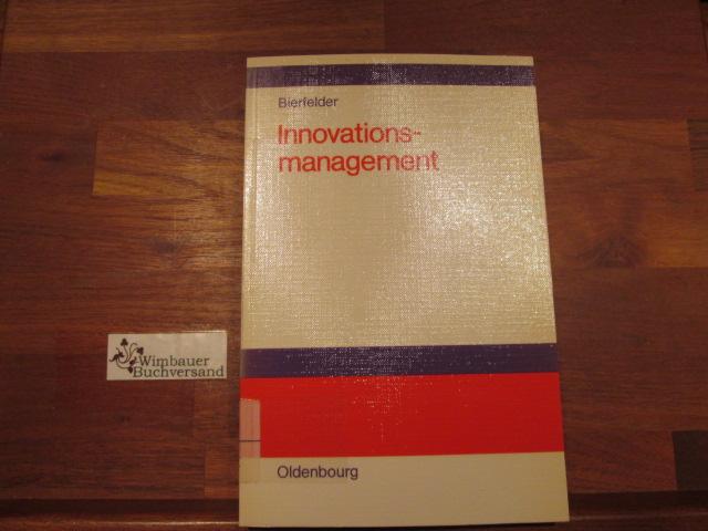 Innovationsmanagement. von Wilhelm H. Bierfelder