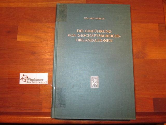 Die Einführung von Geschäftsbereichsorganisationen. von