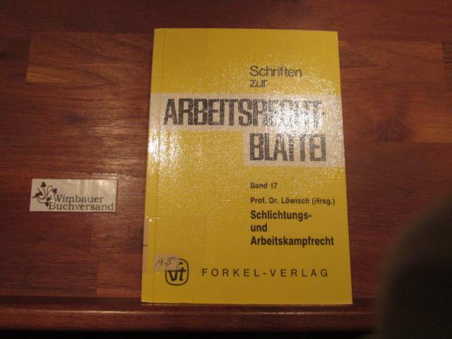Schlichtungs- und Arbeitskampfrecht. Manfred Löwisch (Hrsg.). Von: Manfred Löwisch ...
