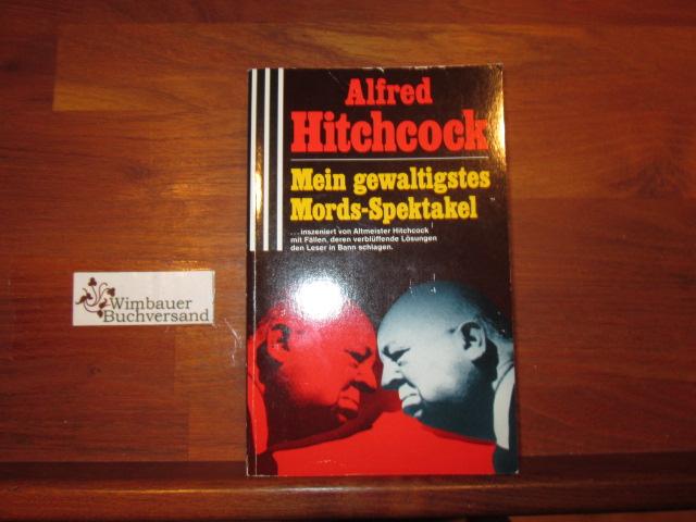 Mein gewaltigstes Mords-Spektakel; Teil: 1. [einzig berecht. Übertr. aus dem Amerikan. von Mechtild Sandberg ...] 1. Aufl.