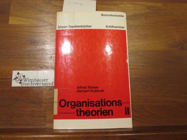 Organisationstheorien; Teil: 2., Kritische Analysen neuerer sozialwissenschaftlicher Ansätze. mit e. Beitr. von Michael Wollnik