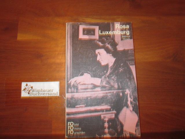 Rosa Luxemburg in Selbstzeugnissen und Bilddokumenten. dargest. von. [Den Anh. besorgte d. Autor] 42. - 46. Tsd.