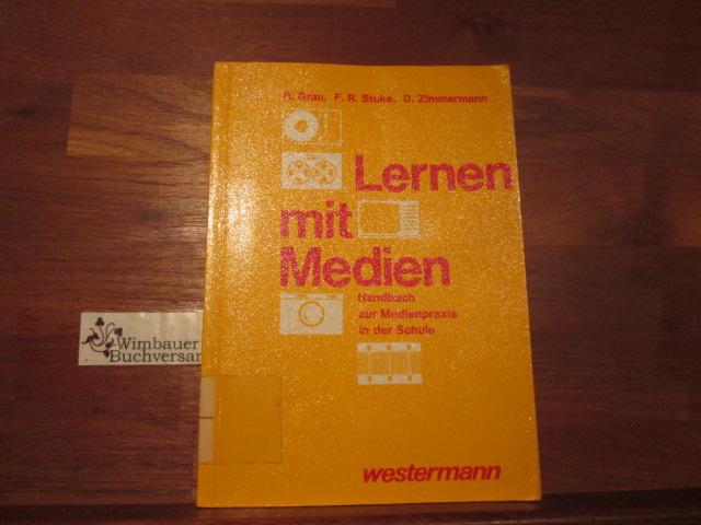 Lernen mit Medien : Handbuch zur Medienpraxis in d. Schule. ; Franz R. Stuke ; Dietmar Zimmermann 1. Aufl.
