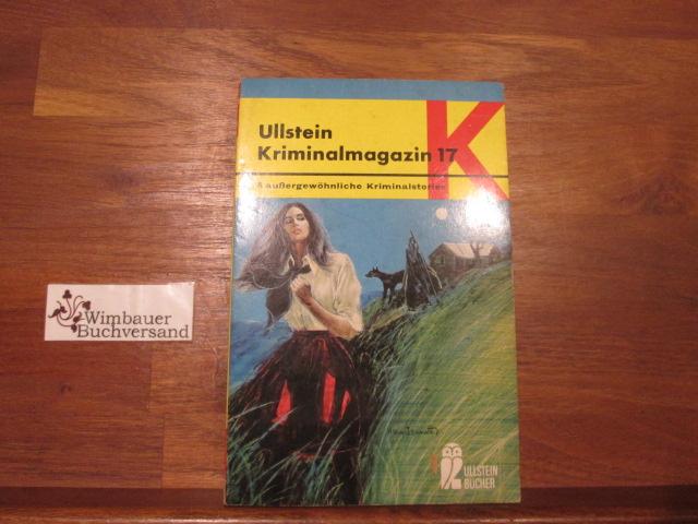 Ullstein-Kriminalmagazin; Teil: Bd. 17., 6 aussergewöhnliche Kriminalstories. [Aus d. Amerikan. übers. von Bodo Baumann] / Ullstein-Bücher ; Nr. 1325