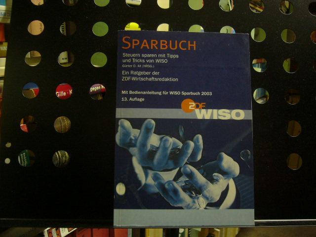 Sparbuch: Steuern sparen mit Tipps und Tricks von Wiso 2003 13. Aufl.