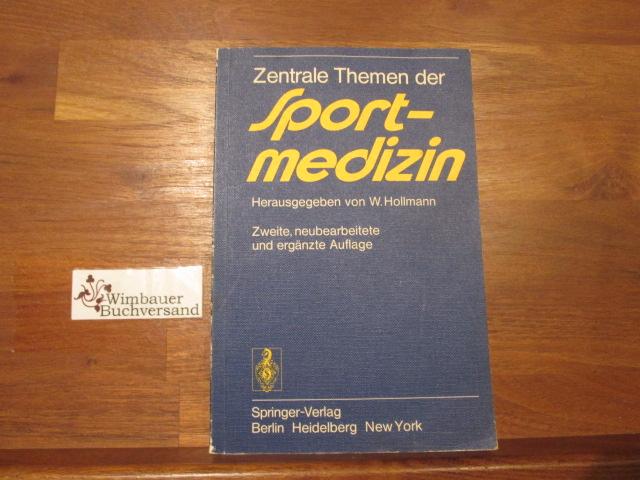 Zentrale Themen der Sportmedizin. hrsg. von W. Hollmann. Unter Mitarb. von P.-O. °Astrand ... 2., neubearb. u. erg. Aufl.