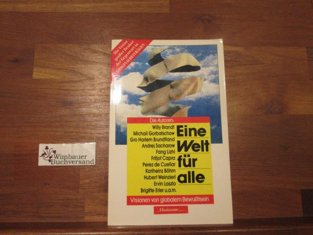 Eine Welt für alle : Visionen von globalem Bewusstsein. hrsg. von Andreas Giger. [Die Autoren: Willy Brandt ...] 2. Aufl.