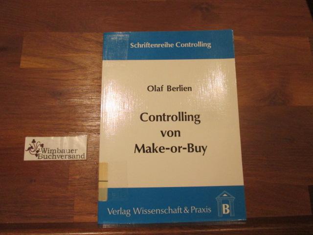 Controlling von make or buy : Konzepte und Möglichkeiten der strategischen Unternehmensführung. Schriftenreihe Controlling ; Bd. 1