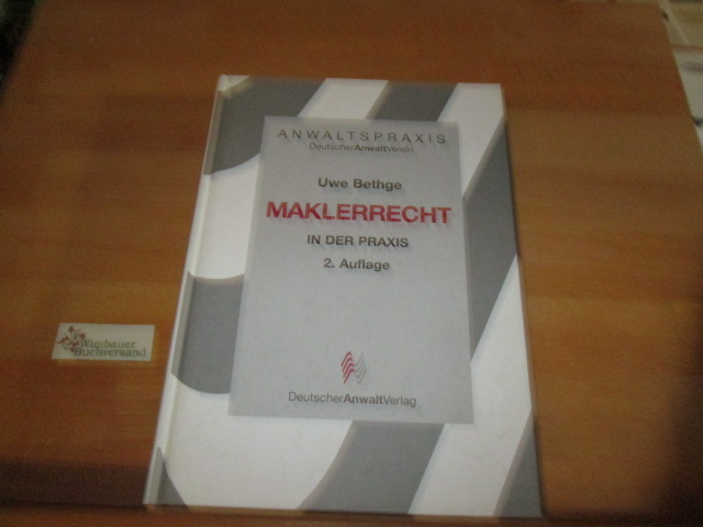 Maklerrecht in der Praxis. von / Anwaltspraxis 2. Aufl.